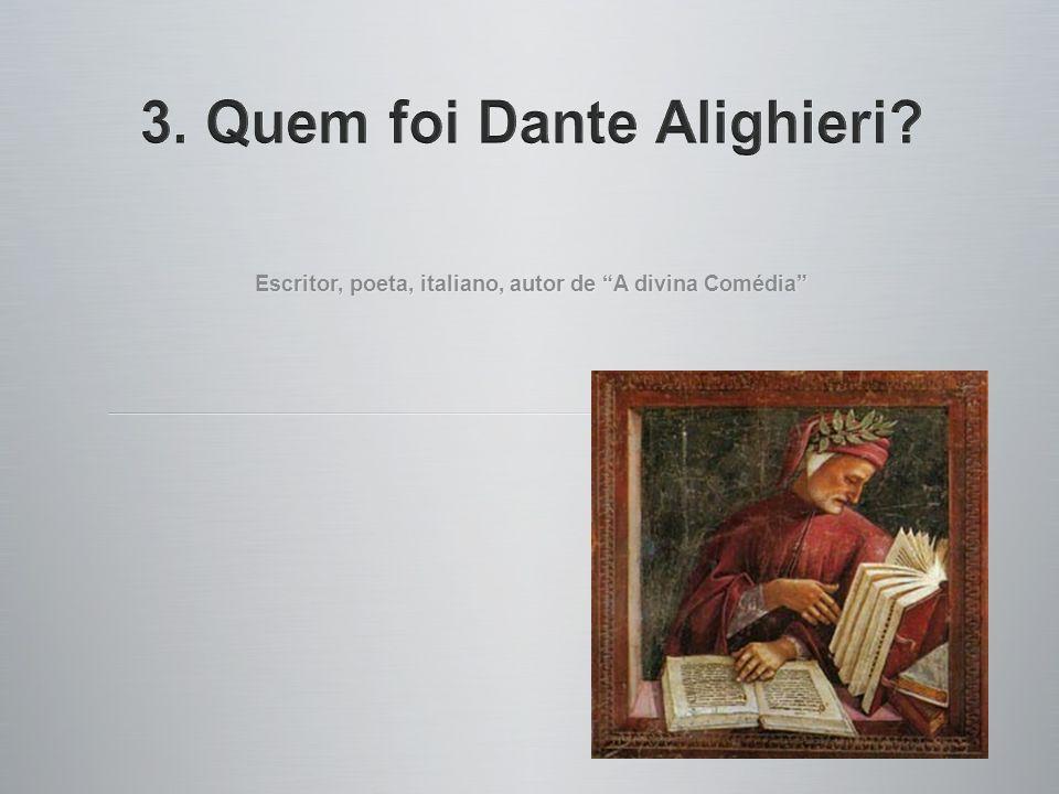 Escritor, poeta, italiano, autor de A divina Comédia
