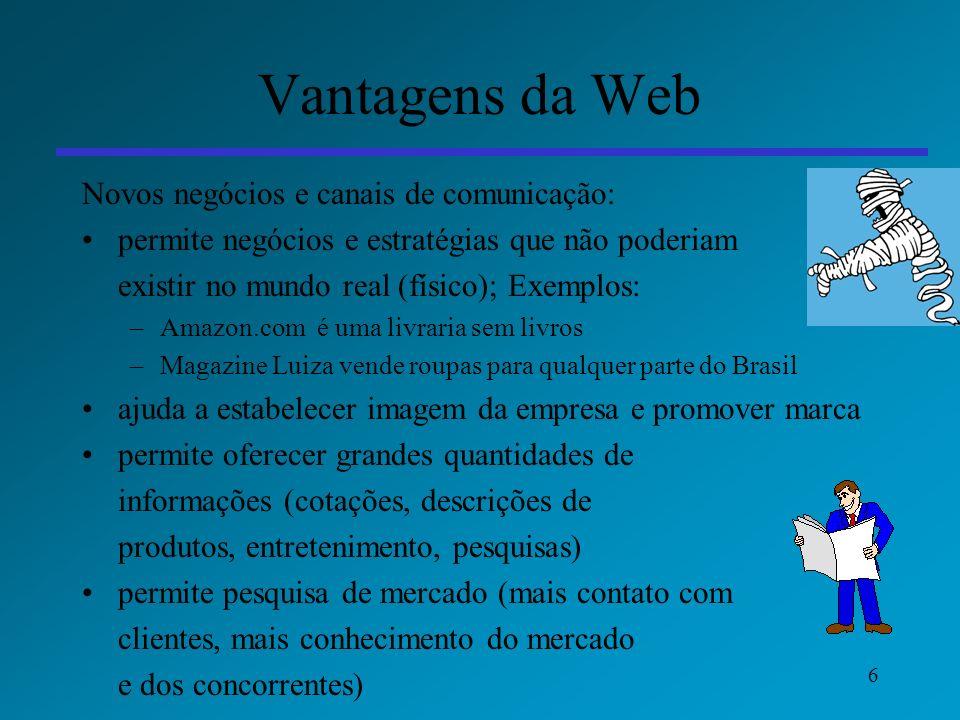 77 Web X Loja de Tijolo-Cimento 49% das pessoas pesquisam informações na Web mas compram na loja de tijolo- cimento