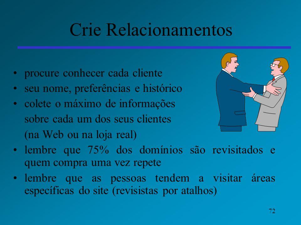 72 Crie Relacionamentos procure conhecer cada cliente seu nome, preferências e histórico colete o máximo de informações sobre cada um dos seus cliente