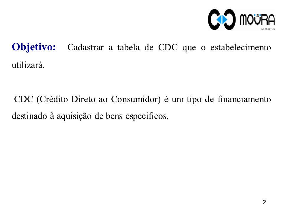 Cadastro de CDC 13 Ao registrar uma venda no PDV em crediário o sistema exibirá a opção CDC.