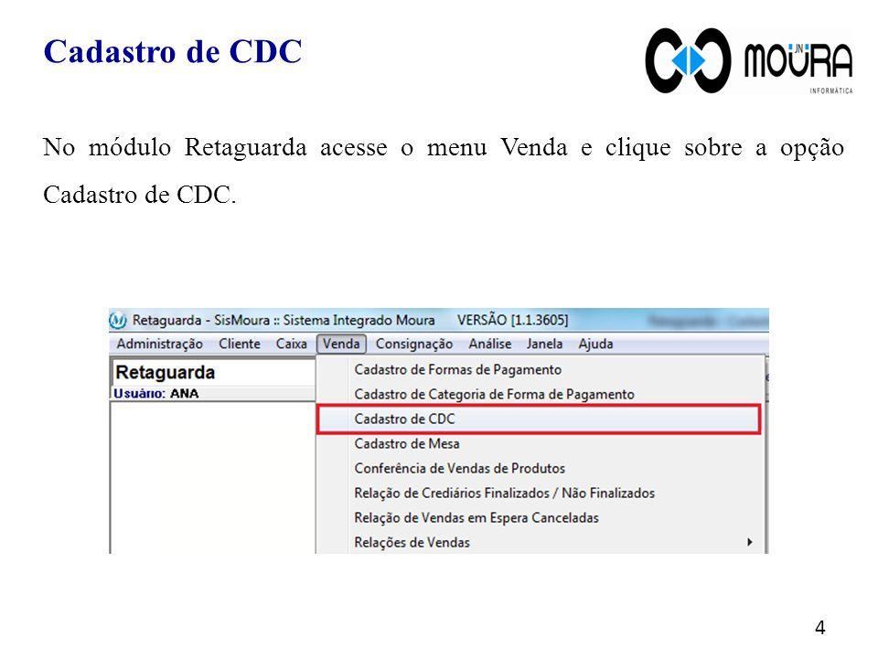 Cadastro de CDC 5 Informe a descrição do CDC.