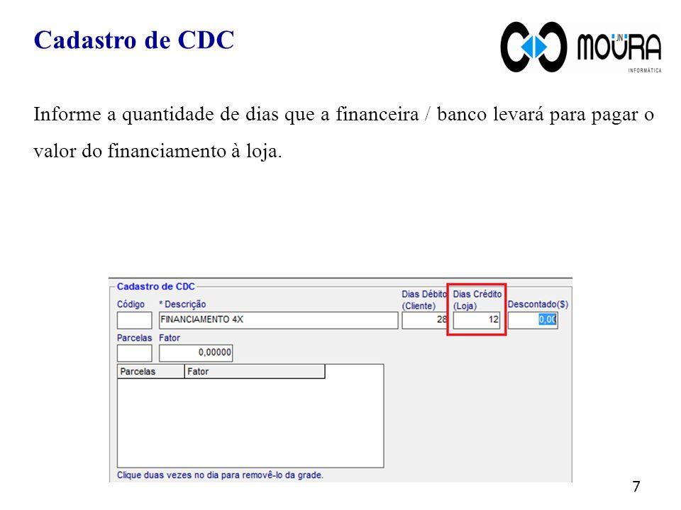 Cadastro de CDC 8 Informe o valor que será descontado pela financeira sobre o valor total do financiamento.