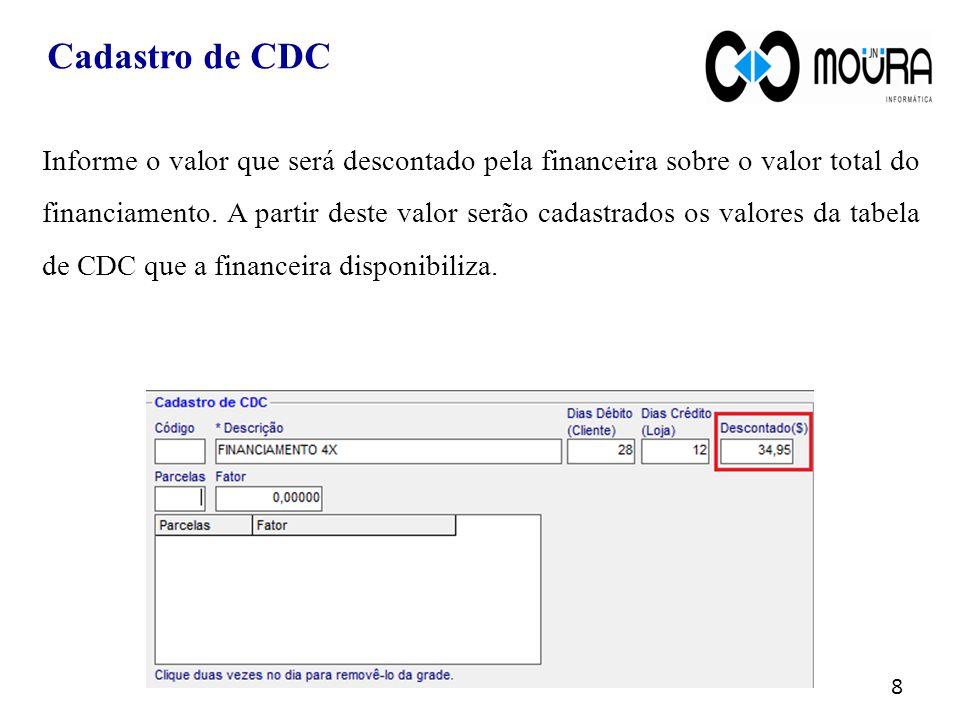 Cadastro de CDC 9 Informe a quantidade de parcelas e o fator multiplicação utilizado para cálculo do valor final da parcela.