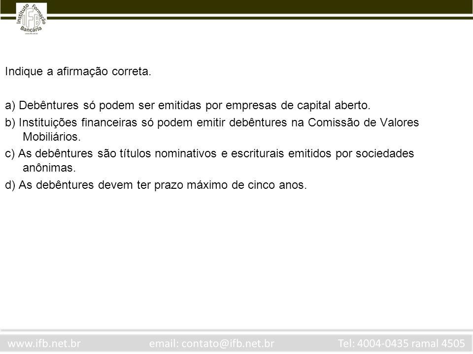 Na Soma, são negociados, dentro outros: a) FIDC e fundos imobiliários.