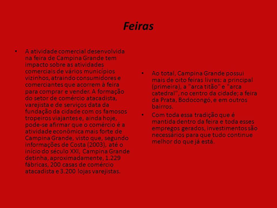 Feiras Ao total, Campina Grande possui mais de oito feiras livres: a principal (primeira), a arca titão e arca catedral , no centro da cidade; a feira da Prata, Bodocongó, e em outros bairros.