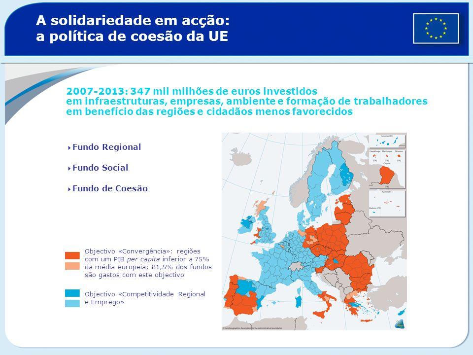 A solidariedade em acção: a política de coesão da UE 2007-2013: 347 mil milhões de euros investidos em infraestruturas, empresas, ambiente e formação