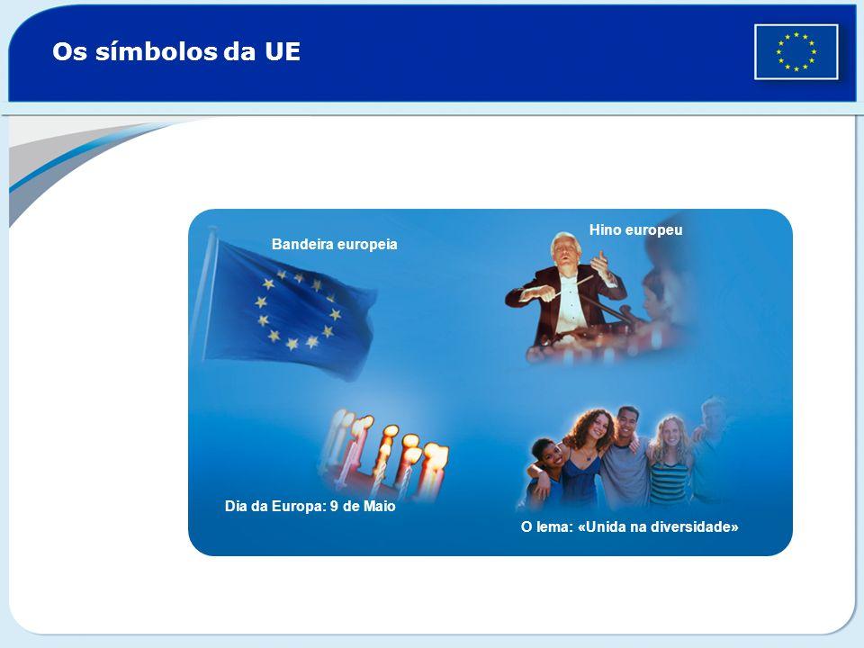 Os símbolos da UE Bandeira europeia Hino europeu Dia da Europa: 9 de Maio O lema: «Unida na diversidade»