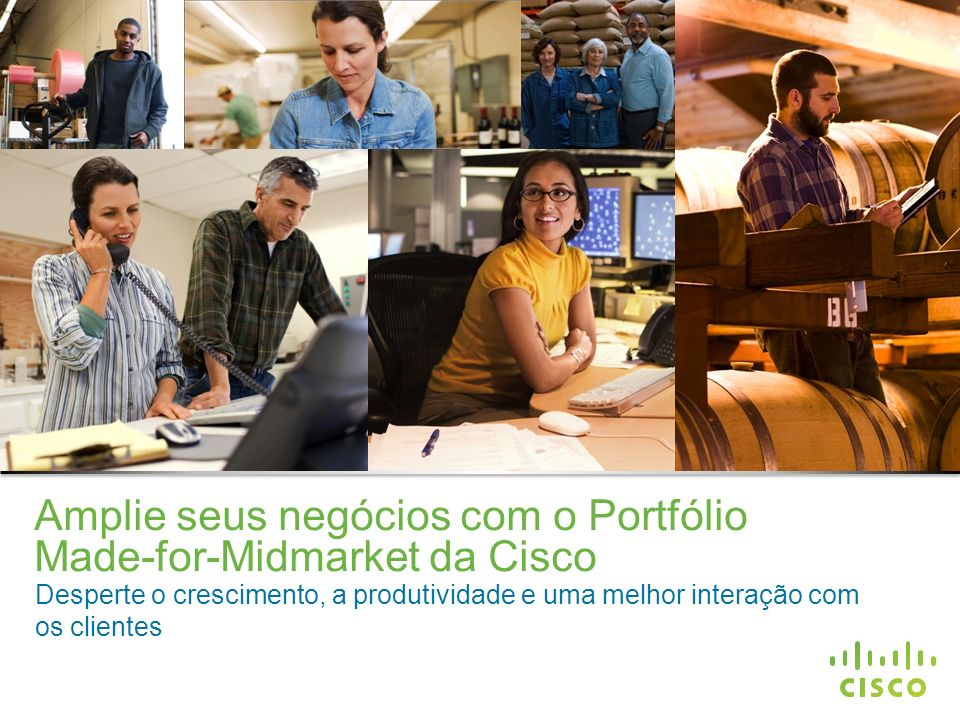 Confidencial da Cisco © 2013 Cisco e/ou suas afiliadas. Todos os direitos reservados. 1 Amplie seus negócios com o Portfólio Made-for-Midmarket da Cis