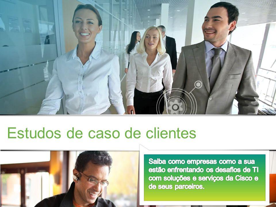 Confidencial da Cisco © 2013 Cisco e/ou suas afiliadas. Todos os direitos reservados. 33 Estudos de caso de clientes