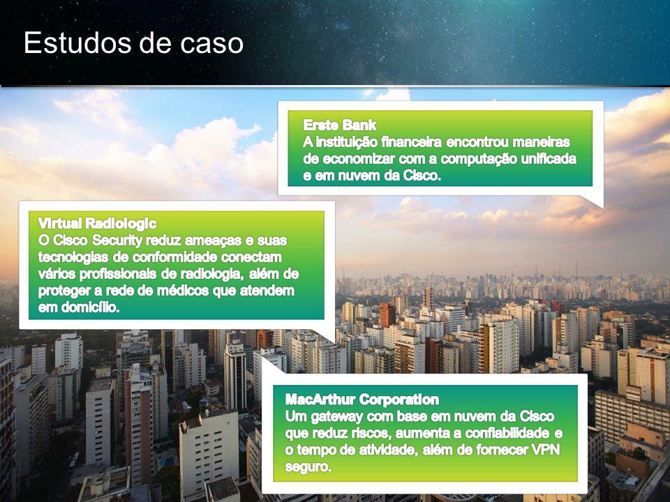 © 2013 Cisco e/ou suas afiliadas. Todos os direitos reservados. Confidencial da Cisco 35 Estudos de caso