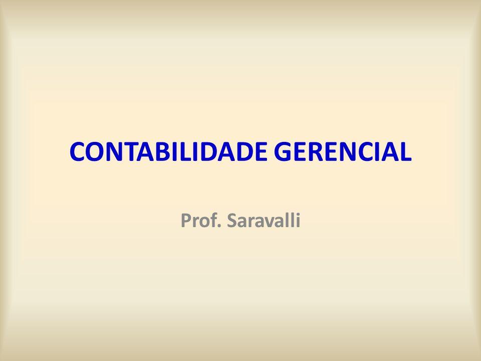 CONTABILIDADE GERENCIAL Prof. Saravalli