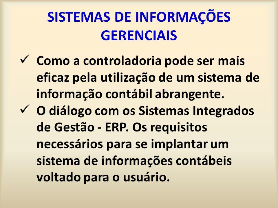 SISTEMAS DE INFORMAÇÕES GERENCIAIS Como a controladoria pode ser mais eficaz pela utilização de um sistema de informação contábil abrangente.