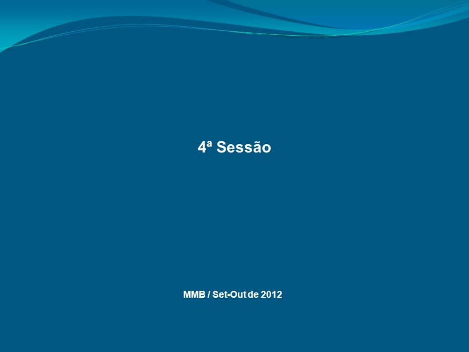 4ª Sessão MMB / Set-Out de 2012