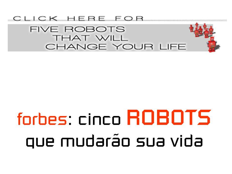 forbes: cinco ROBOTS que mudarão sua vida
