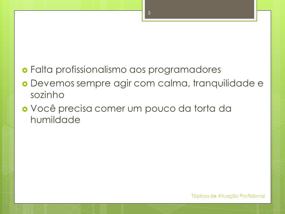 Profissionalismo Capítulo 1 Tópicos de Atuação Profissional 6