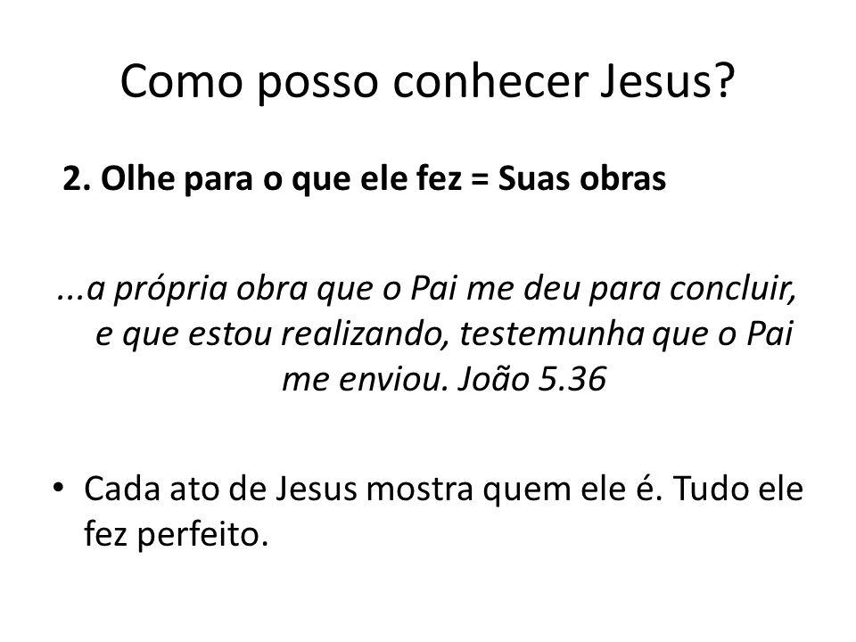 Como posso conhecer Jesus.2.