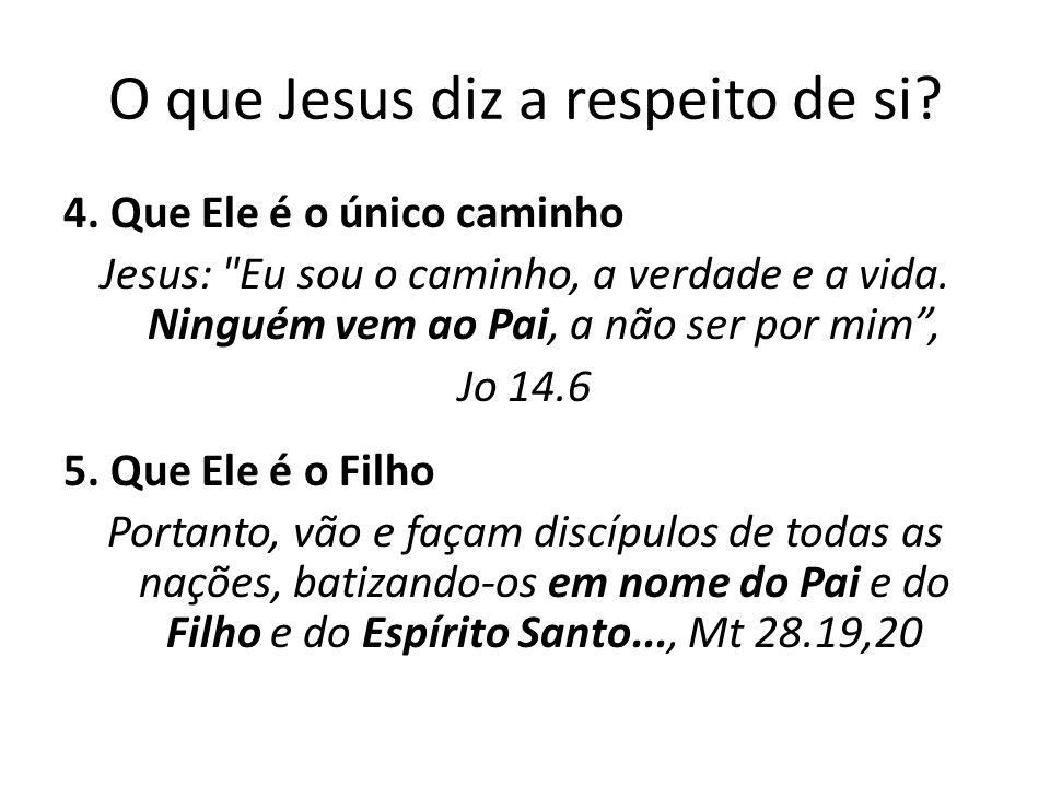 O que Jesus diz a respeito de si.4.