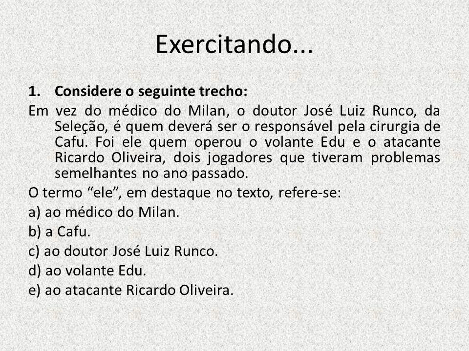 Exercitando... 1.Considere o seguinte trecho: Em vez do médico do Milan, o doutor José Luiz Runco, da Seleção, é quem deverá ser o responsável pela ci