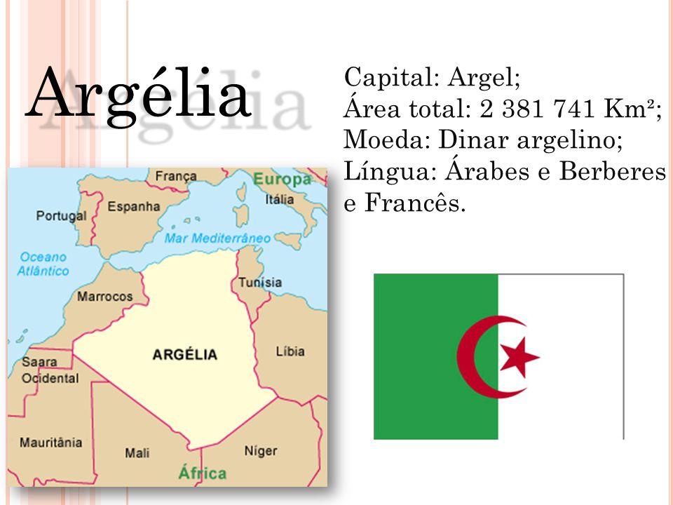 Capital: Argel; Área total: 2 381 741 Km²; Moeda: Dinar argelino; Língua: Árabes e Berberes e Francês. Argélia