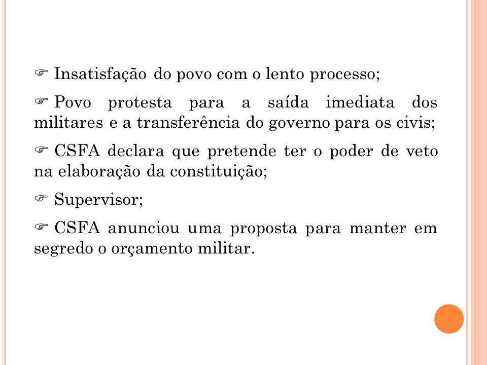 Insatisfação do povo com o lento processo; Povo protesta para a saída imediata dos militares e a transferência do governo para os civis; CSFA declara
