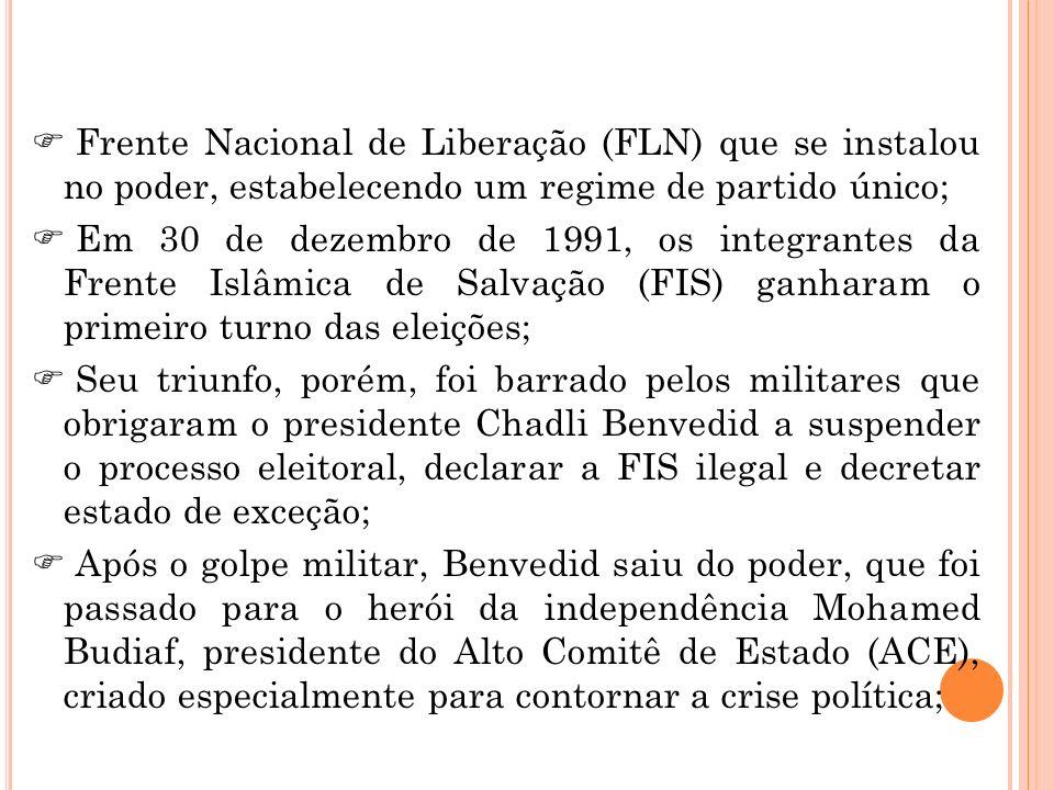 Frente Nacional de Liberação (FLN) que se instalou no poder, estabelecendo um regime de partido único; Em 30 de dezembro de 1991, os integrantes da Fr