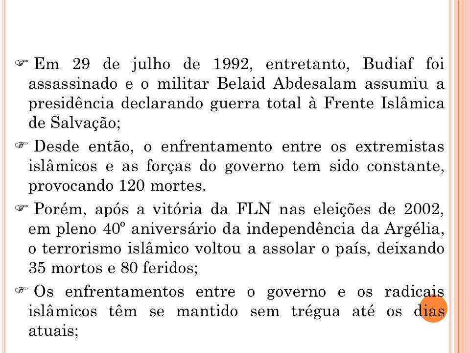 Em 29 de julho de 1992, entretanto, Budiaf foi assassinado e o militar Belaid Abdesalam assumiu a presidência declarando guerra total à Frente Islâmic
