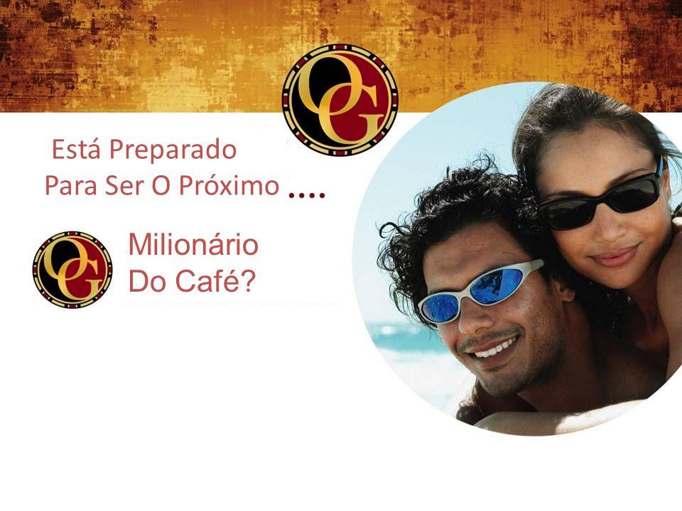 Nossa Missão Ser a empresa Mais admirada no mundo Nosso Objetivo: Captar 1% dos consumidores De café nos próximos 5 anos.