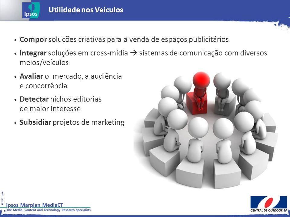 © 2010 Ipsos Utilidade nos Veículos Compor soluções criativas para a venda de espaços publicitários Integrar soluções em cross-mídia sistemas de comun