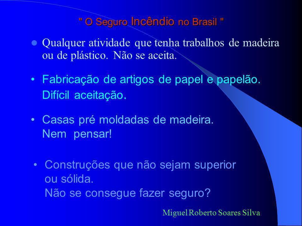 O Seguro Incêndio no Brasil Isto é seguro moderno.