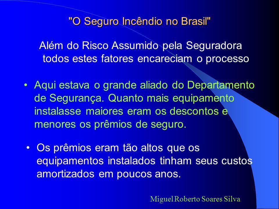 O Seguro Incêndio no Brasil Hoje as seguradoras querem resultados e não a satisfação do segurado.