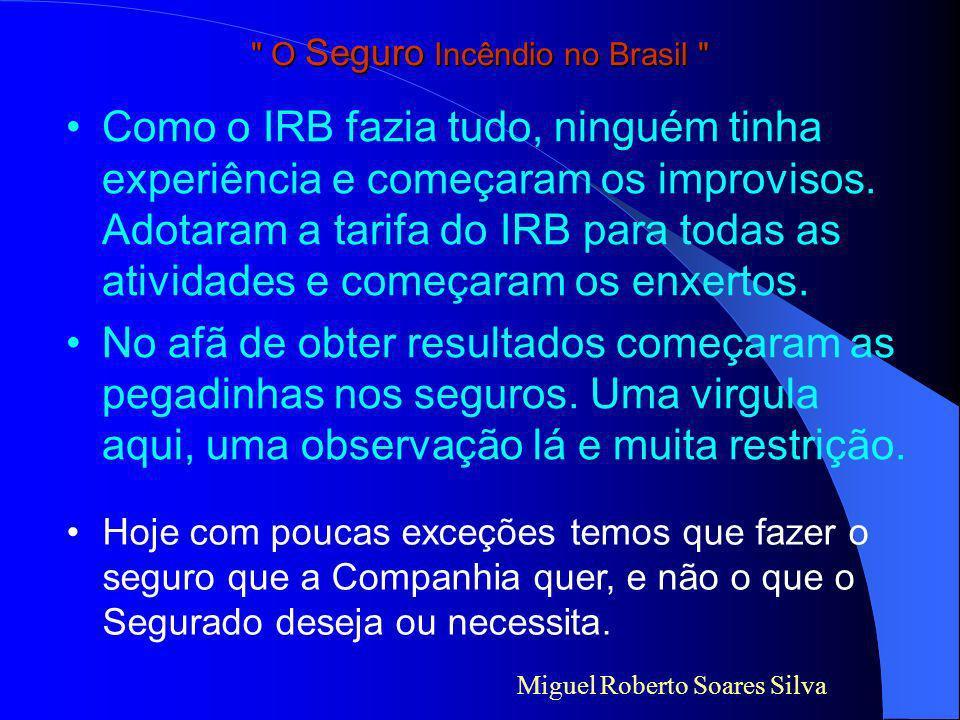 O Seguro Incêndio no Brasil A confusão já partiu do nome dos novos seguros: Multirisco, Multirrisco, Multi-Risco ou Multi Risco.