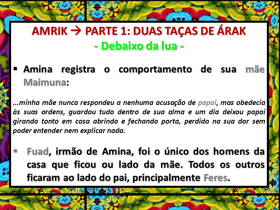 AMRIK PARTE 1: DUAS TAÇAS DE ÁRAK - Debaixo da lua - Amina registra o comportamento de sua mãe Maimuna: Amina registra o comportamento de sua mãe Maim