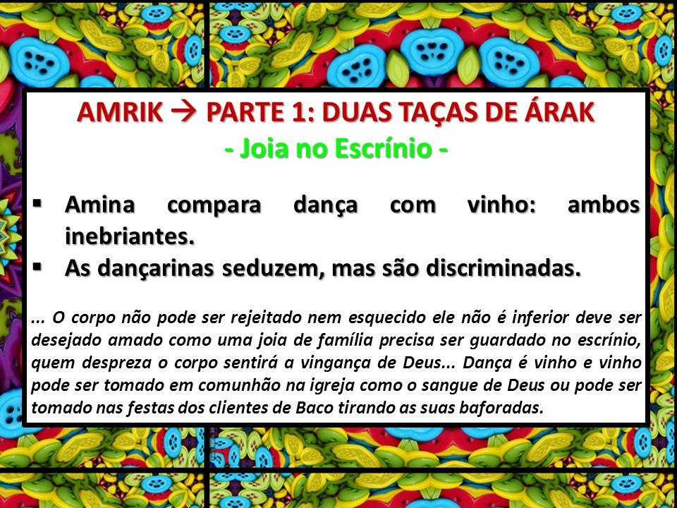 AMRIK PARTE 1: DUAS TAÇAS DE ÁRAK - Joia no Escrínio - Amina compara dança com vinho: ambos inebriantes.