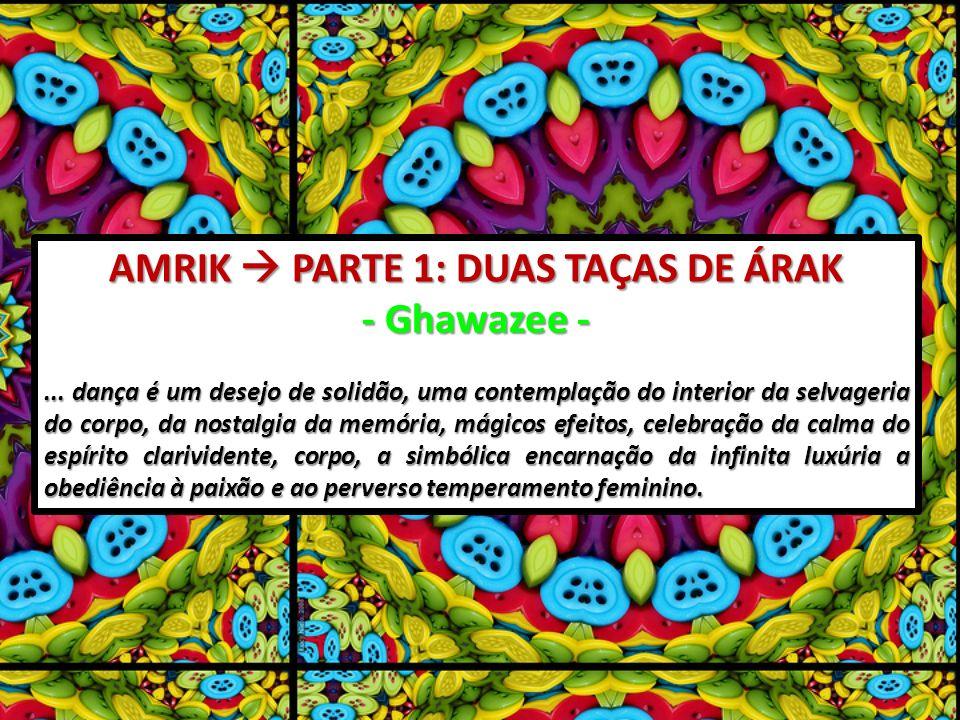 AMRIK PARTE 1: DUAS TAÇAS DE ÁRAK - Ghawazee -...