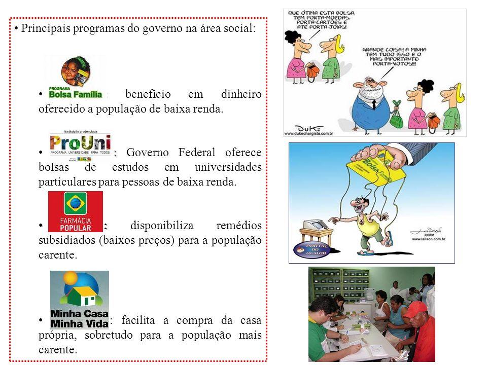 Principais programas do governo na área social: : : benefício em dinheiro oferecido a população de baixa renda. : : Governo Federal oferece bolsas de