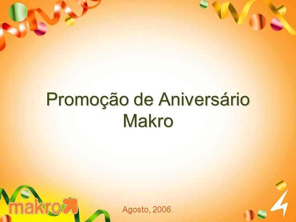 Promoção de Aniversário Makro Agosto, 2006.