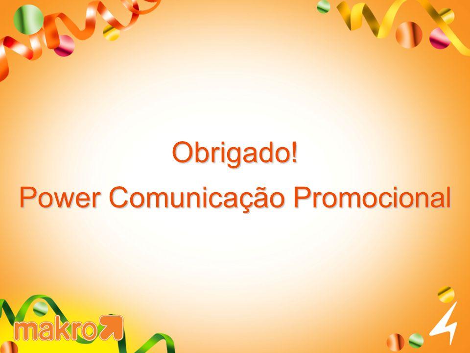 Obrigado! Power Comunicação Promocional