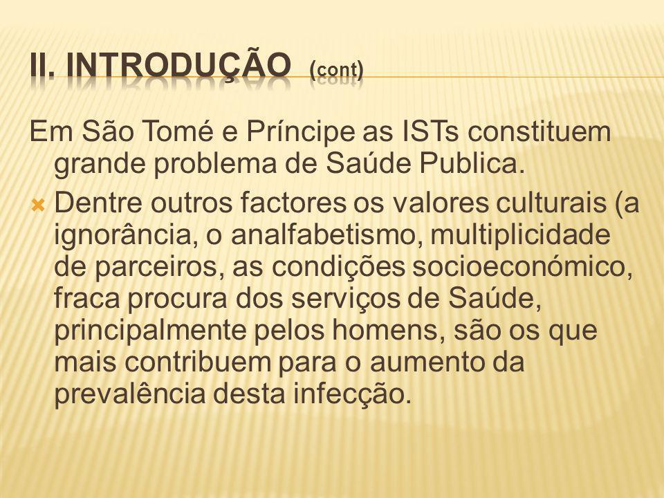 Em São Tomé e Príncipe as ISTs constituem grande problema de Saúde Publica.
