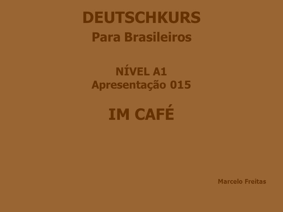 KAFFEE BESTELLEN (video am Internet) O Link abaixo vai levá-lo ao Youtube e a um vídeo de dois minutos de um casal fazendo um pedido em um café na Alemanha.