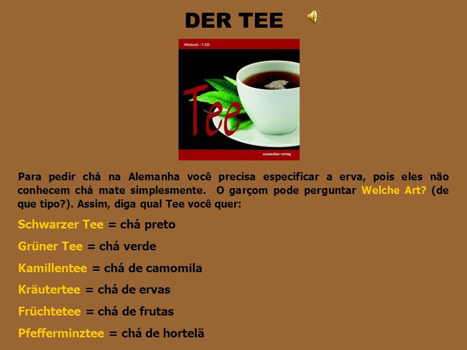 DIE SCHOKOLADE Não gosta de café? Peça um chocolate quente HEIβE SCHOKOLADE ou simplesmente KAKAO. Mas seja específico, pois eles podem fazer chocolat