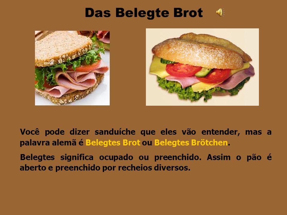 Pães Especiais Die Brezel – é um pão torcido num formato peculiar. É típico da Alemanha, mas conhecido no mundo todo como Pretzel devido à tentaiva de