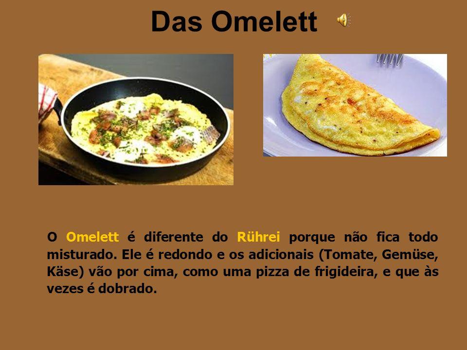 Das Rührei É o tradicional ovo mexido. Você pode pedir com presunto (mit Schinken); com cebola (mit Zwiebel) ou com bacon (mit Speck). Rührei mit Schi