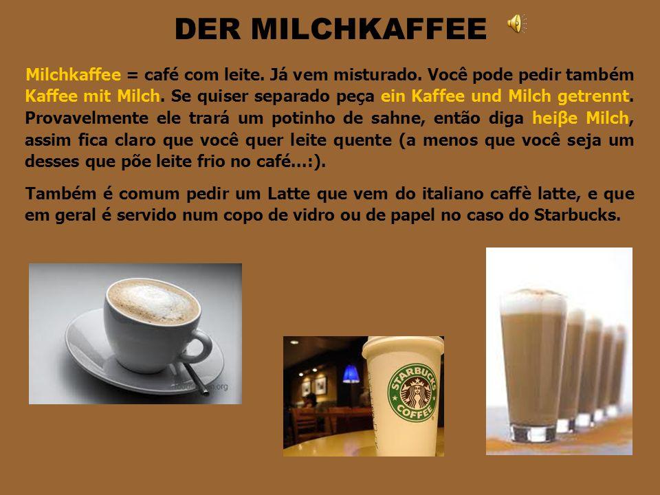 SEMPRE VÊM COM O KAFFEE Die SAHNE (die Kaffeesahne) – significa creme. É um leitinho para pôr no café, mas é mais concentrado e um potinho dá para a x