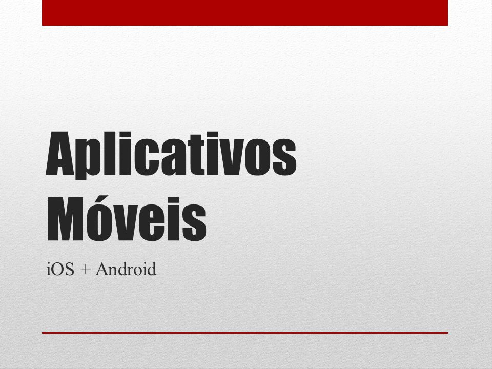 Aplicativos Móveis iOS + Android