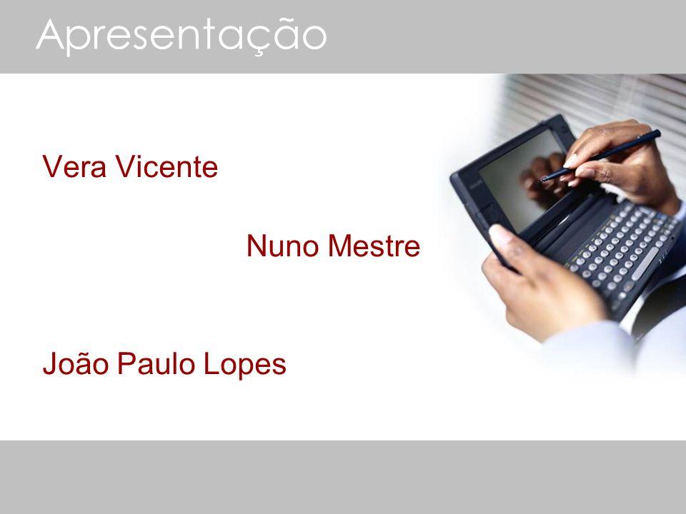 Apresentação Vera Vicente Nuno Mestre João Paulo Lopes