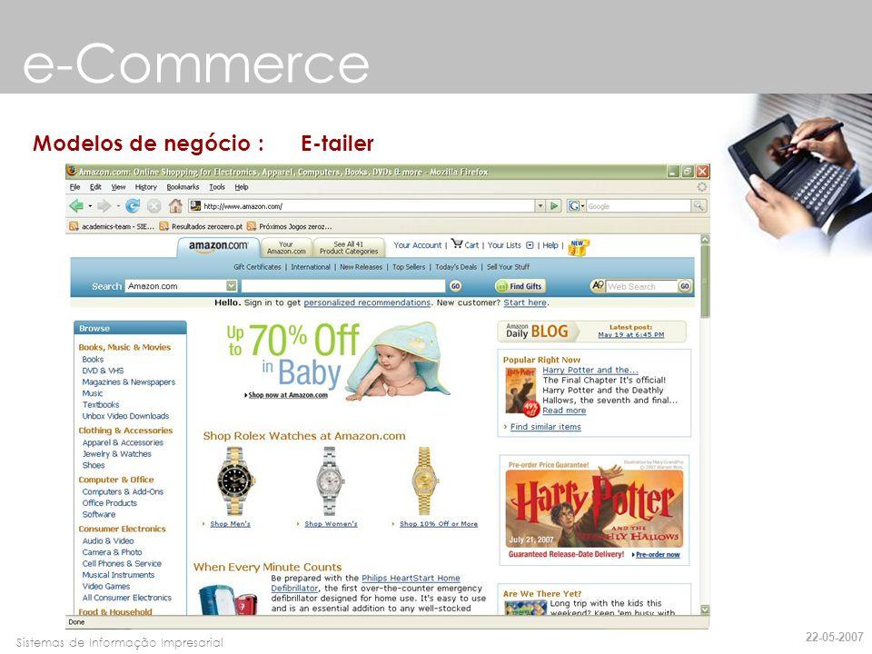 Faro, 10 de Março de 2007Sistemas de Informação Impresarial e-Commerce Modelos de negócio : Content Provider 22-05-2007