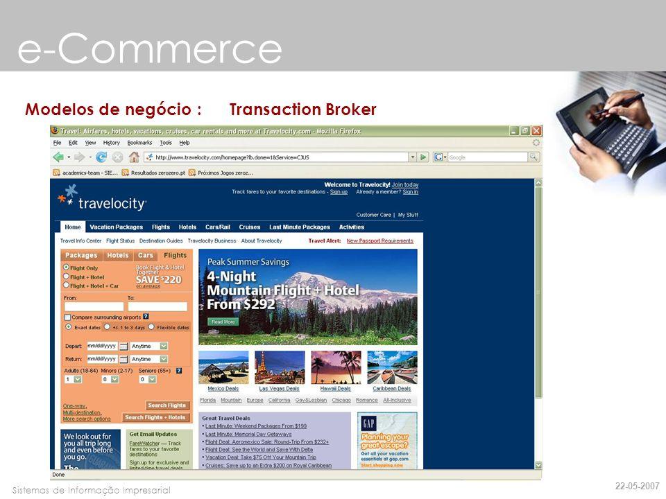 Faro, 10 de Março de 2007Sistemas de Informação Impresarial e-Commerce Modelos de negócio : Criador de Mercados 22-05-2007