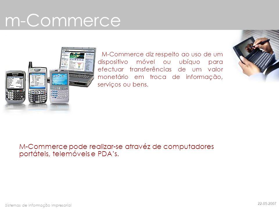 Faro, 10 de Março de 2007Sistemas de Informação Impresarial m-Commerce Evolução das tecnologias de telemóveis : 1G – Quase todos os sistemas ou standards desta geração eram analógicos, onde o tráfego principal era a voz.