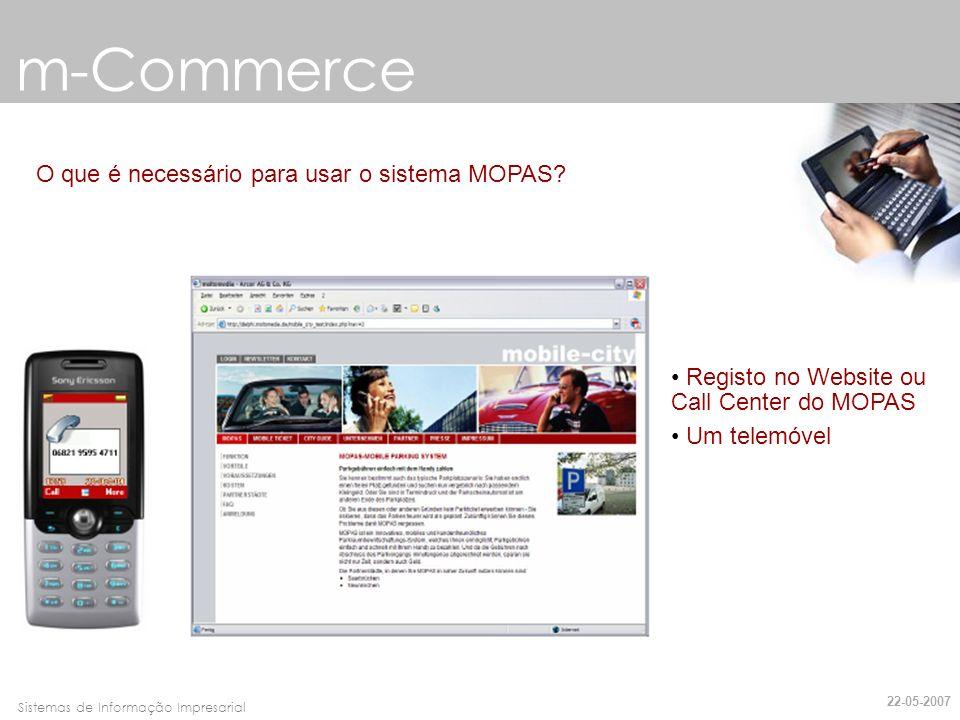 Faro, 10 de Março de 2007Sistemas de Informação Impresarial m-Commerce O que é necessário para usar o sistema MOPAS? Registo no Website ou Call Center