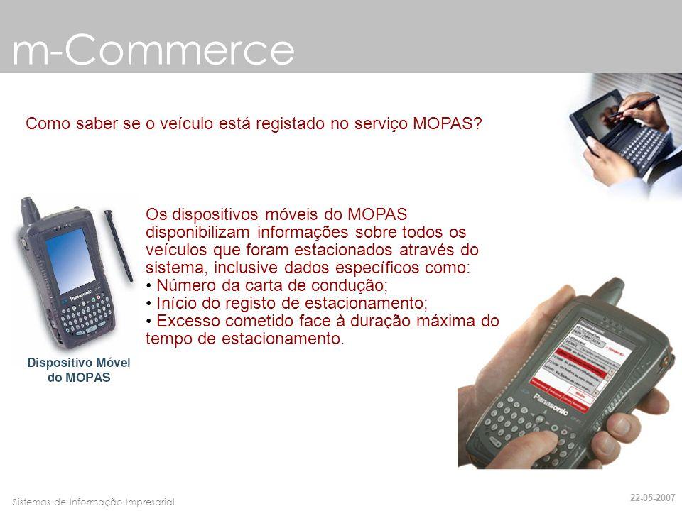 Faro, 10 de Março de 2007Sistemas de Informação Impresarial m-Commerce Como saber se o veículo está registado no serviço MOPAS? Os dispositivos móveis